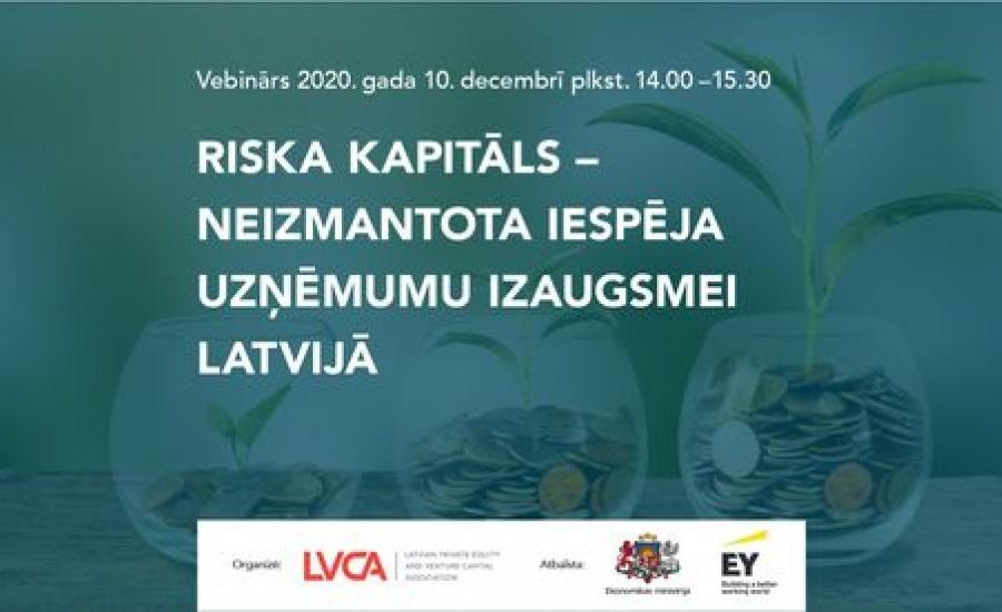 Vebinārs ''Riska kapitāls-neizmantota iespēja uzņēmuma izaugsmei Latvijā''. Video