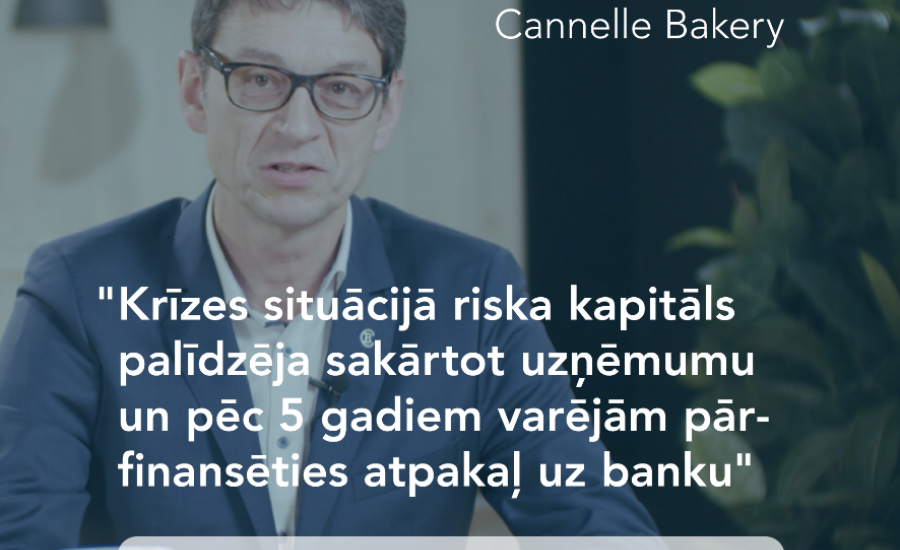 Uzņēmuma ''Cannelle Bakery'' valdes priekšsēdētājs Ivars Skrebelis par riska kapitāla izmantošanu