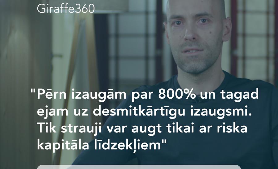 Giraffe360: Tik strauji var augt tikai ar riska kapitāla līdzekļiem