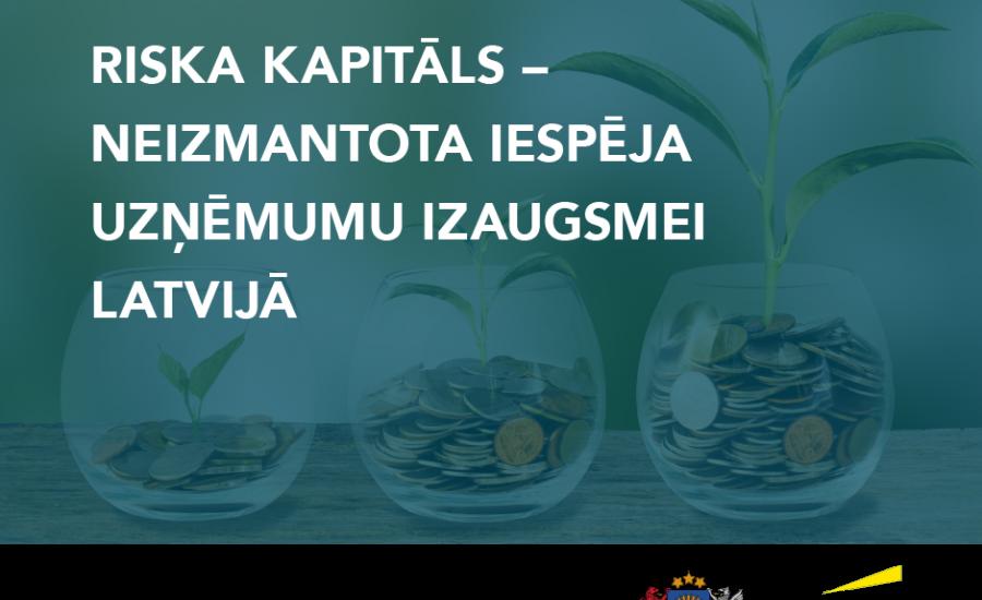 LVCA vebinārs: Riska kapitāls - neizmantota iespēja Latvijas uzņēmumu izaugsmei
